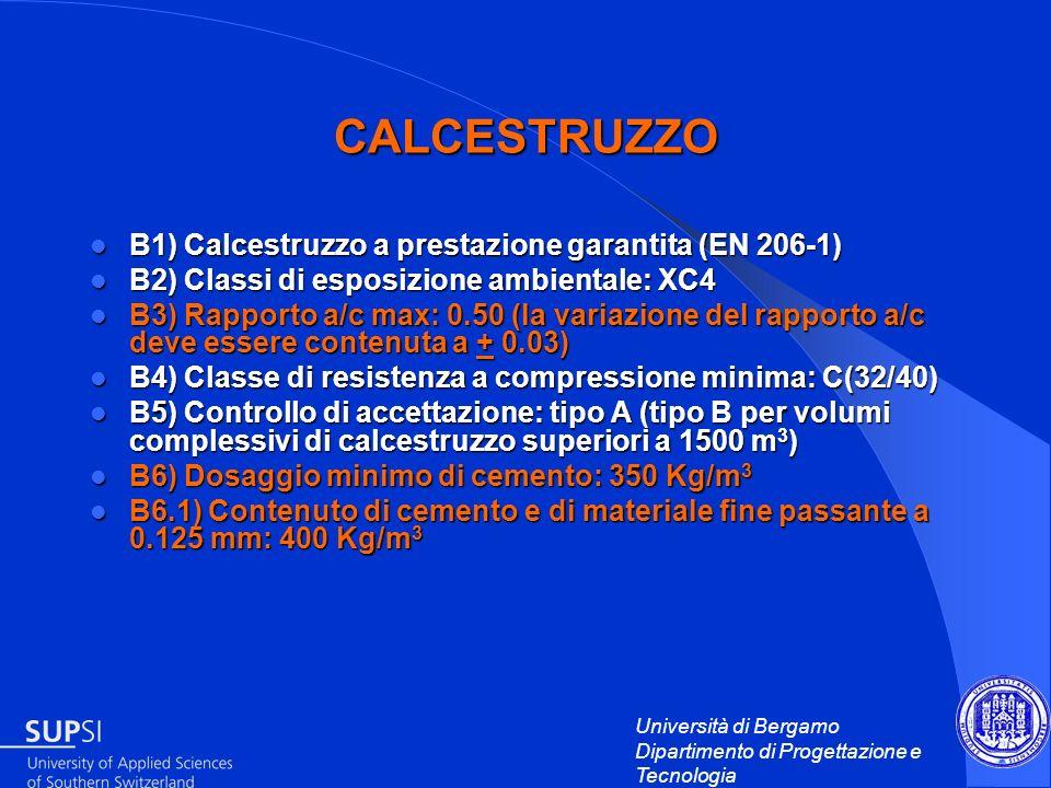 Università di Bergamo Dipartimento di Progettazione e Tecnologia CALCESTRUZZO B1) Calcestruzzo a prestazione garantita (EN 206-1) B1) Calcestruzzo a p
