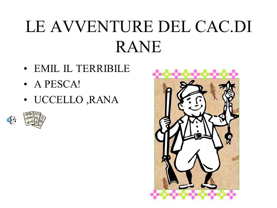 LE AVVENTURE DEL CAC.DI RANE EMIL IL TERRIBILE A PESCA! UCCELLO,RANA