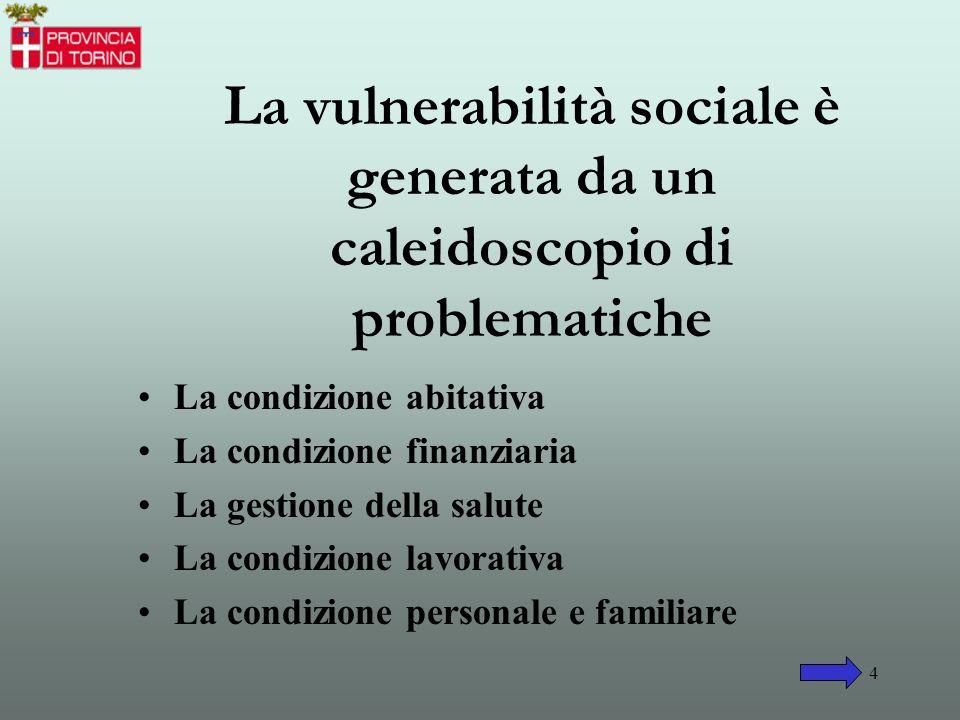 3 Le persone coinvolte Emerge una sempre più crescente vulnerabilità di alcune fasce di popolazione che non necessariamente è da correlarsi a situazio