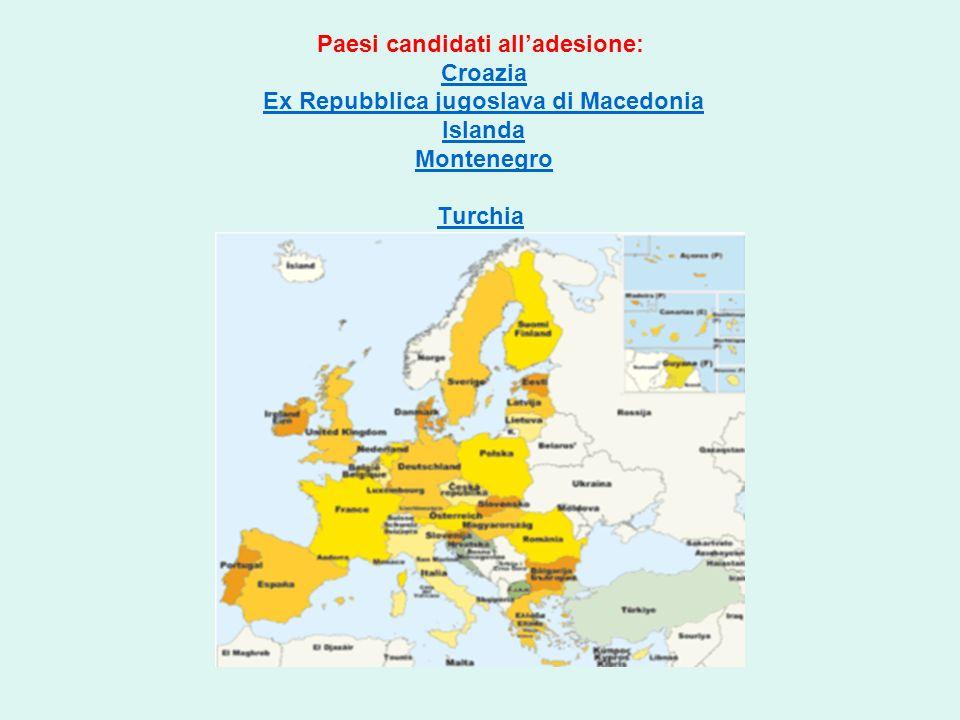 Paesi candidati alladesione: Croazia Ex Repubblica jugoslava di Macedonia Islanda Montenegro TurchiaCroaziaEx Repubblica jugoslava di MacedoniaIslanda