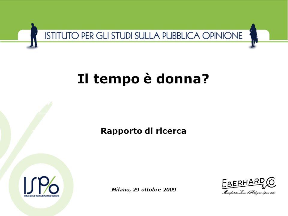Milano, 29 ottobre 2009 Il tempo è donna? Rapporto di ricerca