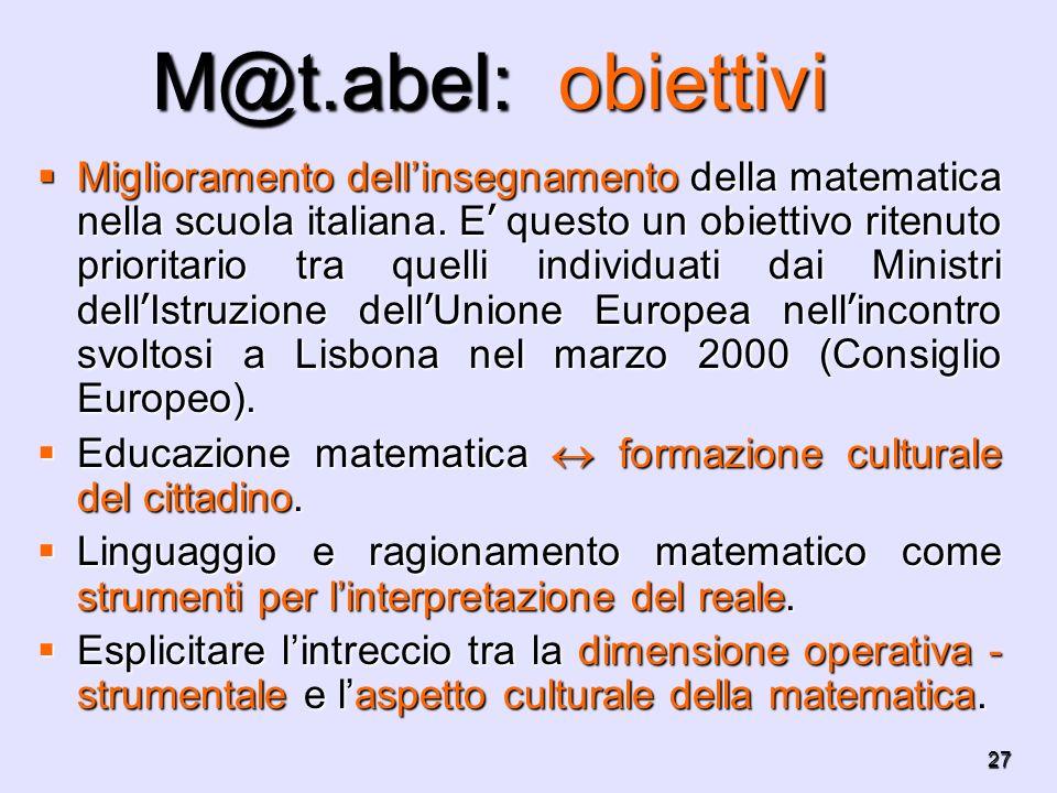 27 Miglioramento dellinsegnamento della matematica nella scuola italiana. E questo un obiettivo ritenuto prioritario tra quelli individuati dai Minist
