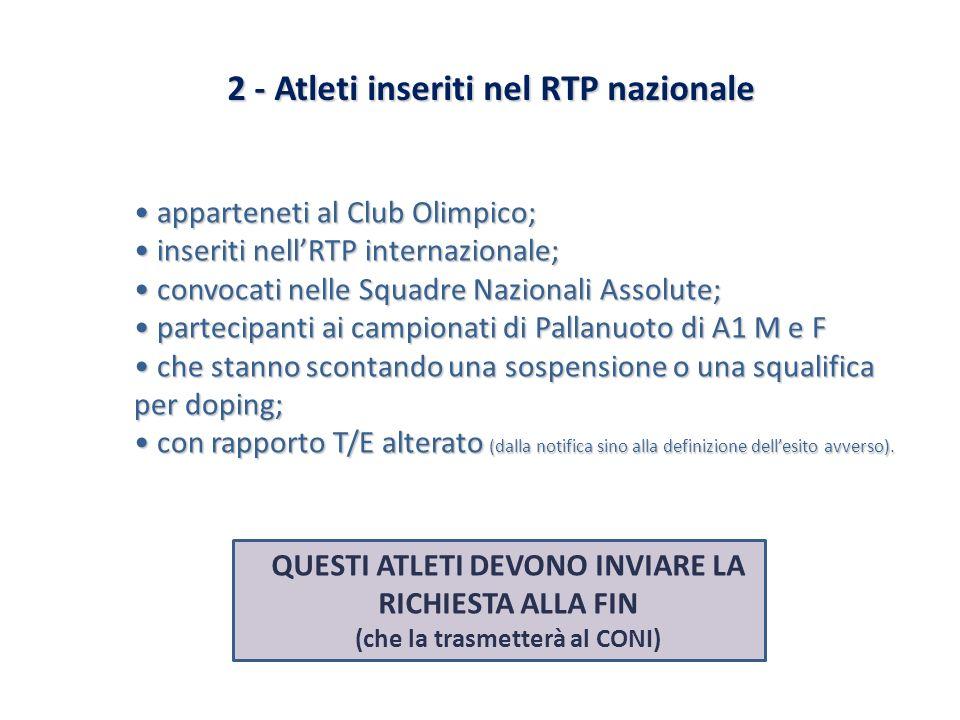 2 - Atleti inseriti nel RTP nazionale apparteneti al Club Olimpico; apparteneti al Club Olimpico; inseriti nellRTP internazionale; inseriti nellRTP in