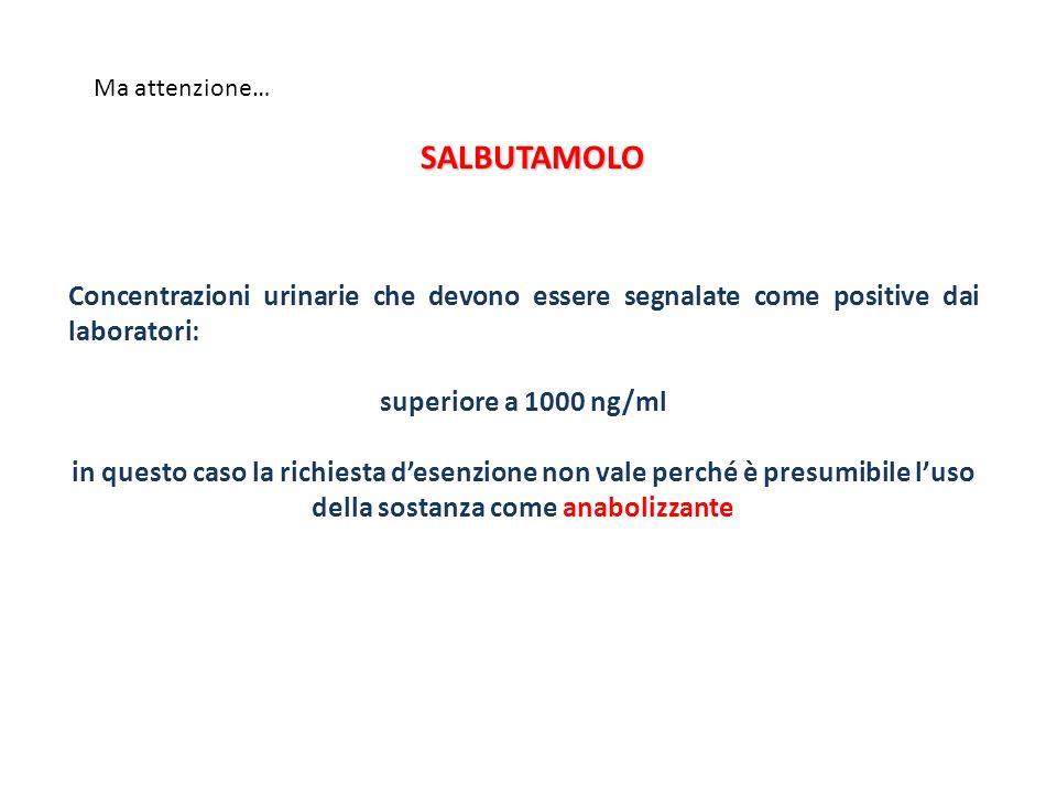Concentrazioni urinarie che devono essere segnalate come positive dai laboratori: superiore a 1000 ng/ml in questo caso la richiesta desenzione non va