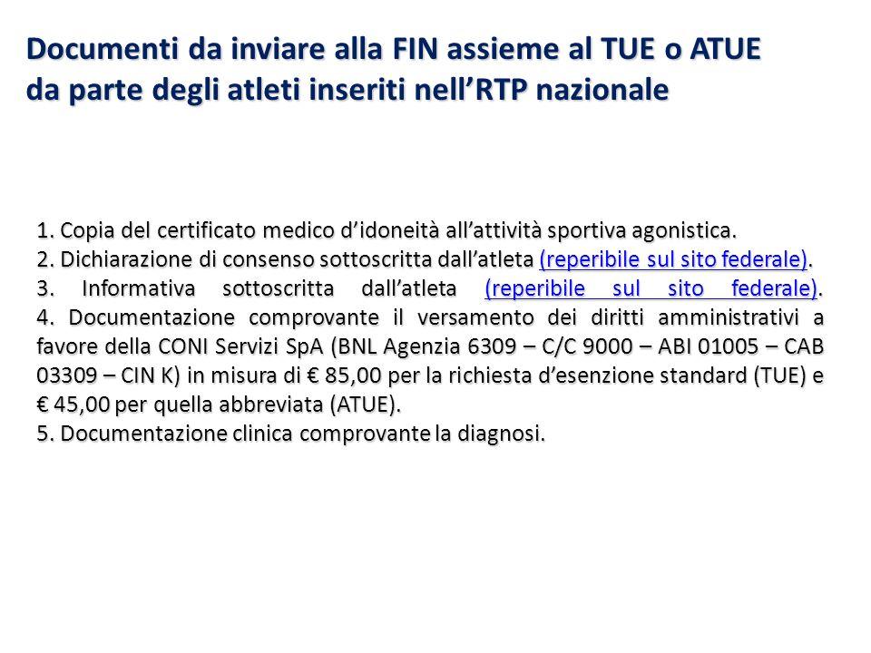 1. Copia del certificato medico didoneità allattività sportiva agonistica. 2. Dichiarazione di consenso sottoscritta dallatleta (reperibile sul sito f
