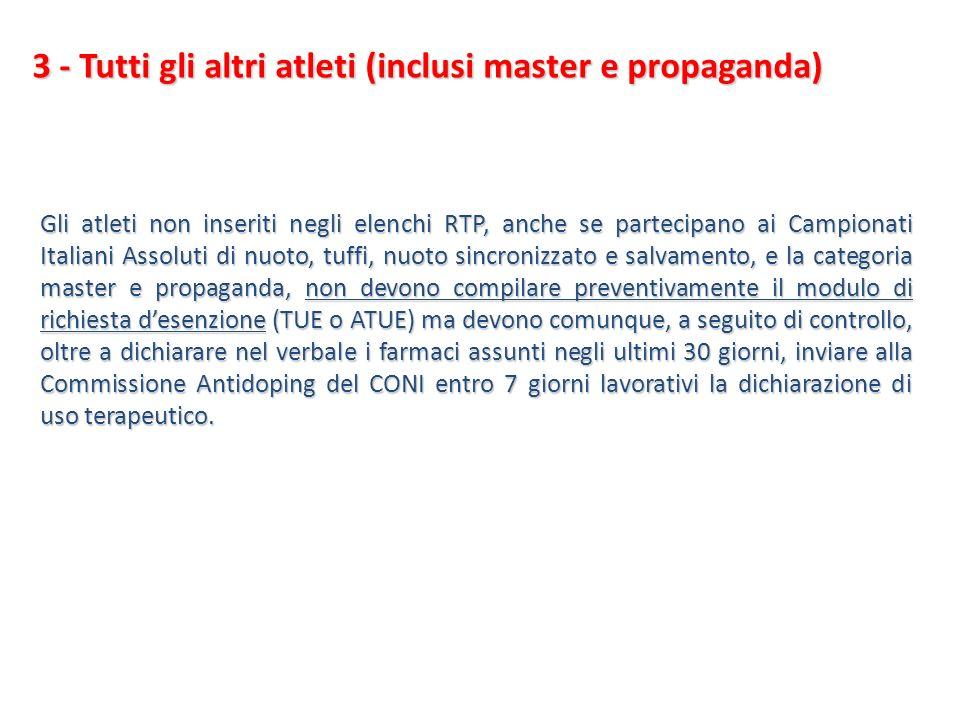 3 - Tutti gli altri atleti (inclusi master e propaganda) Gli atleti non inseriti negli elenchi RTP, anche se partecipano ai Campionati Italiani Assolu