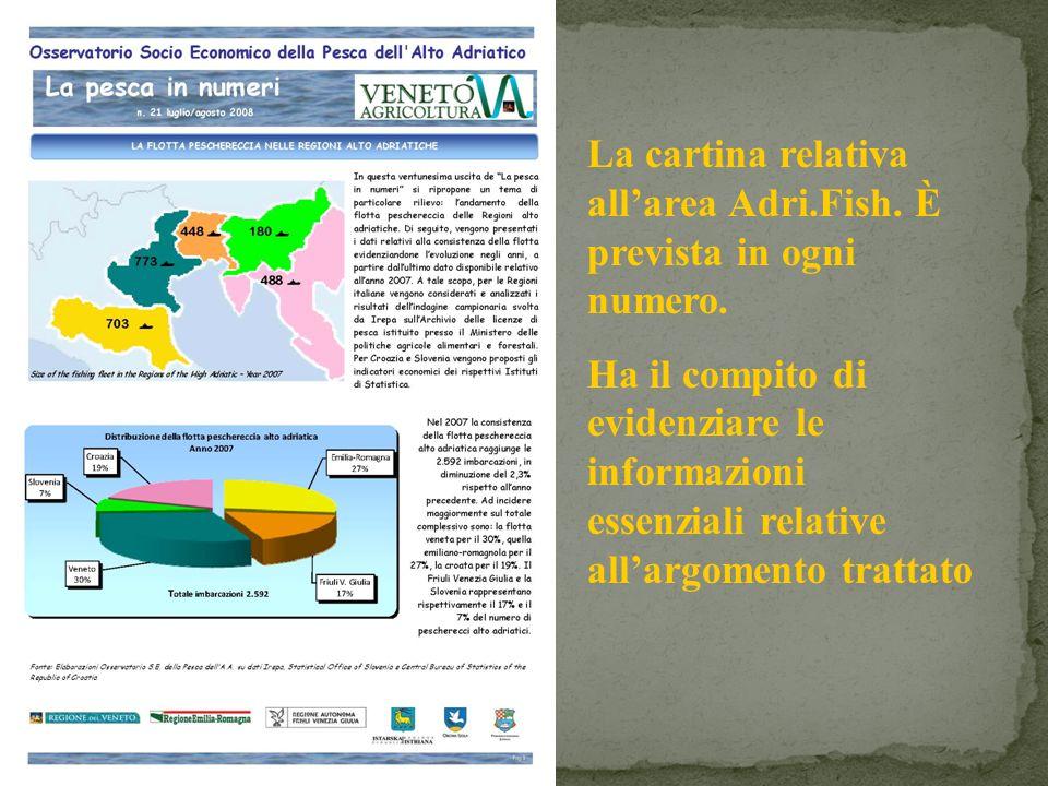 La cartina relativa allarea Adri.Fish. È prevista in ogni numero. Ha il compito di evidenziare le informazioni essenziali relative allargomento tratta