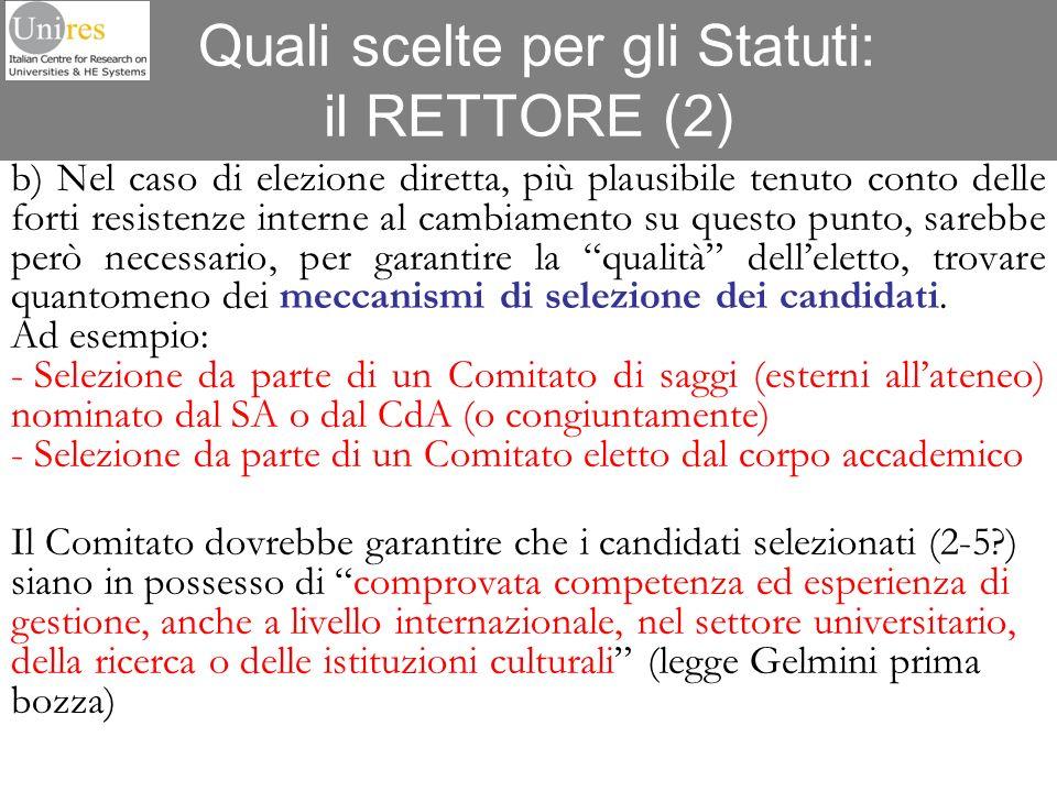 Quali scelte per gli Statuti: il RETTORE (2) b) Nel caso di elezione diretta, più plausibile tenuto conto delle forti resistenze interne al cambiament