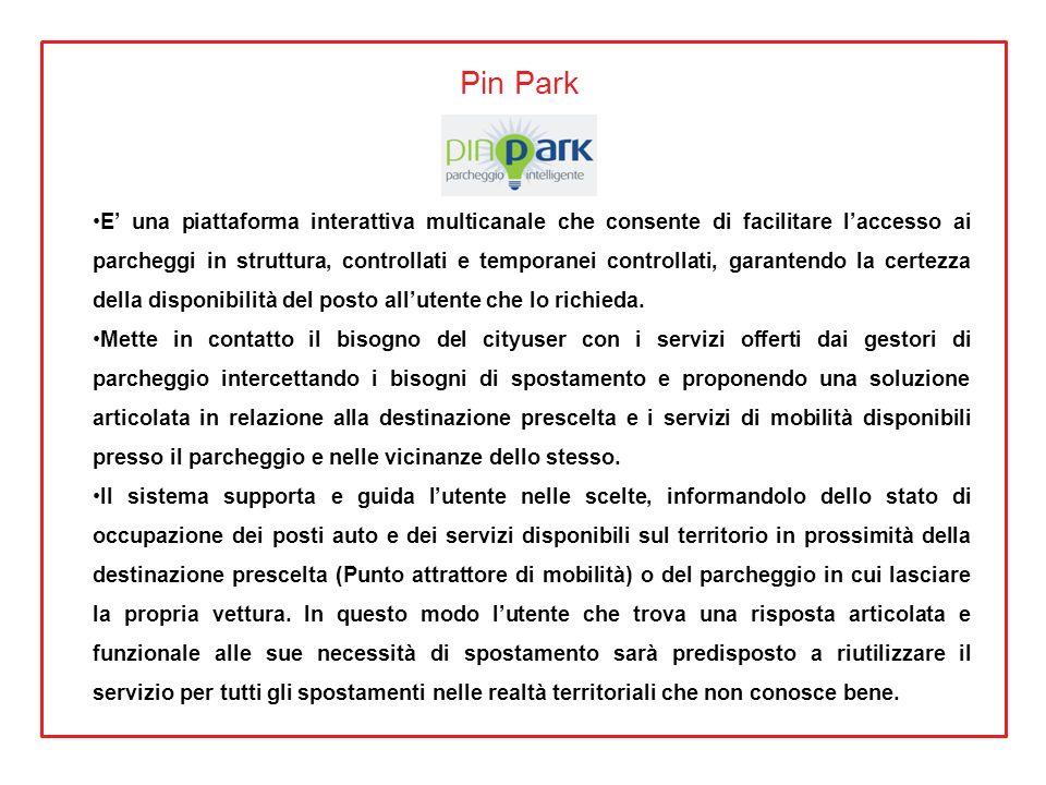 Pin Park E una piattaforma interattiva multicanale che consente di facilitare laccesso ai parcheggi in struttura, controllati e temporanei controllati