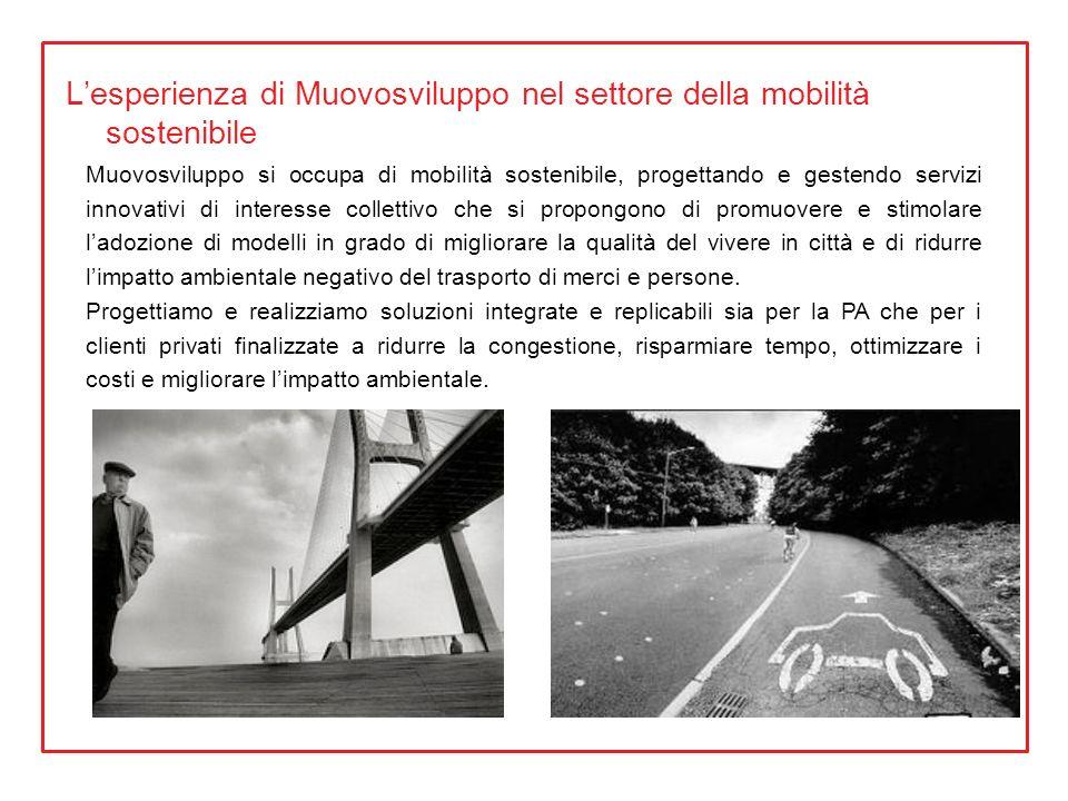 Lesperienza di Muovosviluppo nel settore della mobilità sostenibile Muovosviluppo si occupa di mobilità sostenibile, progettando e gestendo servizi in