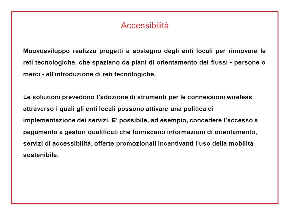 Accessibilità Muovosviluppo realizza progetti a sostegno degli enti locali per rinnovare le reti tecnologiche, che spaziano da piani di orientamento d