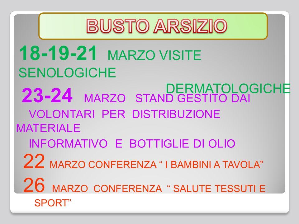 18-19 -20-21 MARZO - VISITE : SENOLOGICHE DERMATOLOGICHE UROLOGICHE OTORINO 16– 21 MARZO STAND GESTITO DAI VOLONTARI LILT PER DISTRIBUZIONE MATERIALE INFORMATIVO E BOTTIGLIE DI OLIO