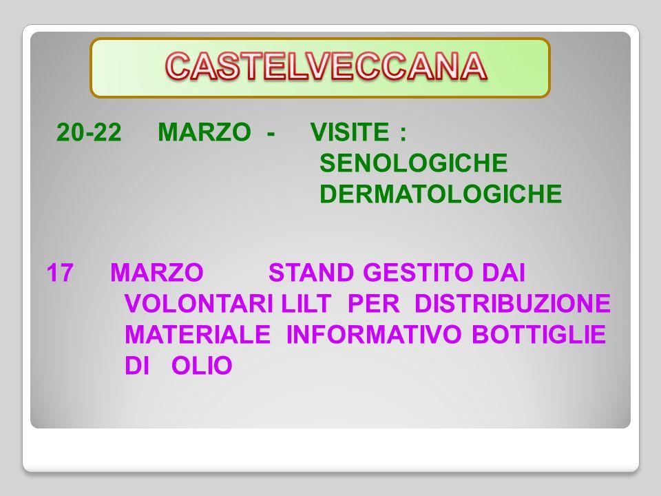 16 -23 MARZO - VISITE :SENOLOGICHE DERMATOLOGICHE 16– MARZO STAND GESTITO DAI VOLONTARI LILT PER DISTRIBUZIONE MATERIALE INFORMATIVO BOTTIGLIE DI OLIO 16– MARZO STAND GESTITO DAI VOLONTARI LILT PER DISTRIBUZIONE MATERIALE INFORMATIVO E BOTTIGLIE DI OLIO