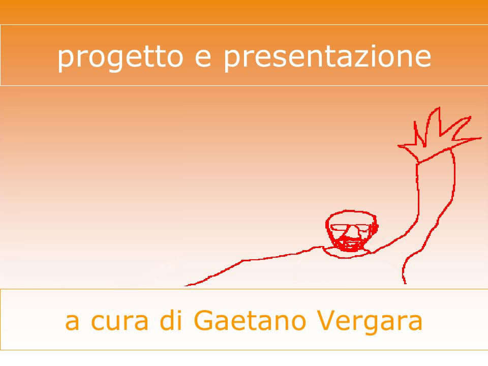 a cura di Gaetano Vergara progetto e presentazione