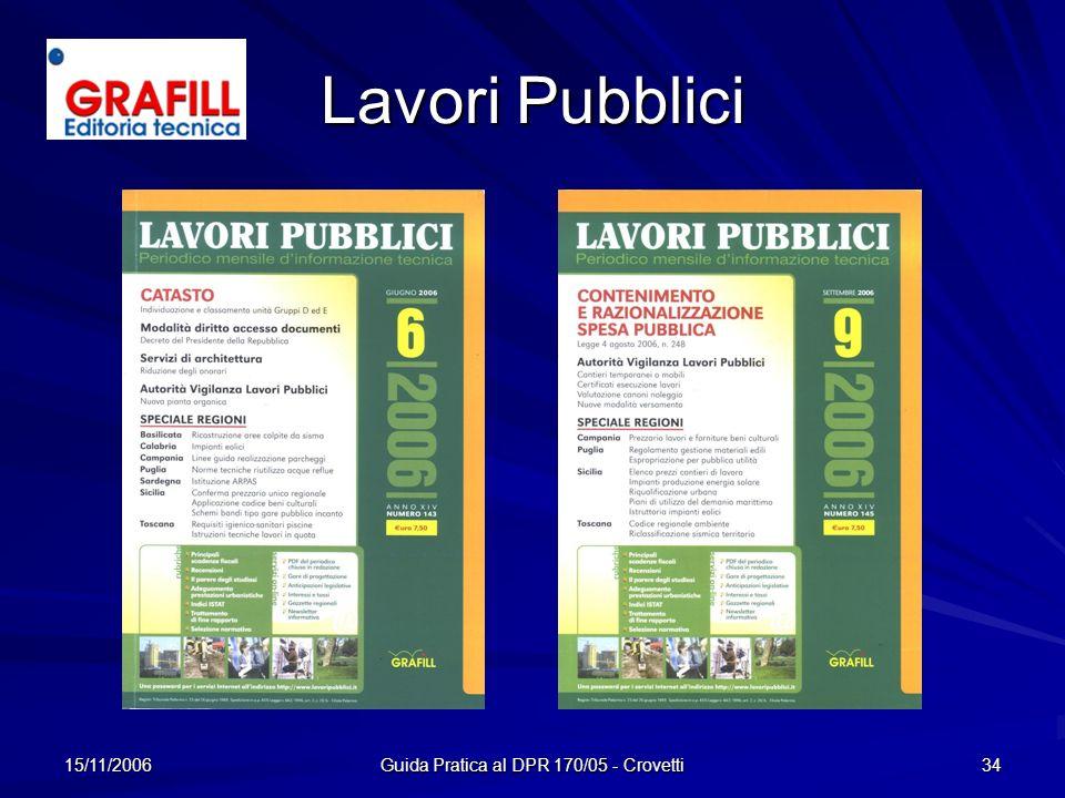 15/11/2006 Guida Pratica al DPR 170/05 - Crovetti 34 Lavori Pubblici