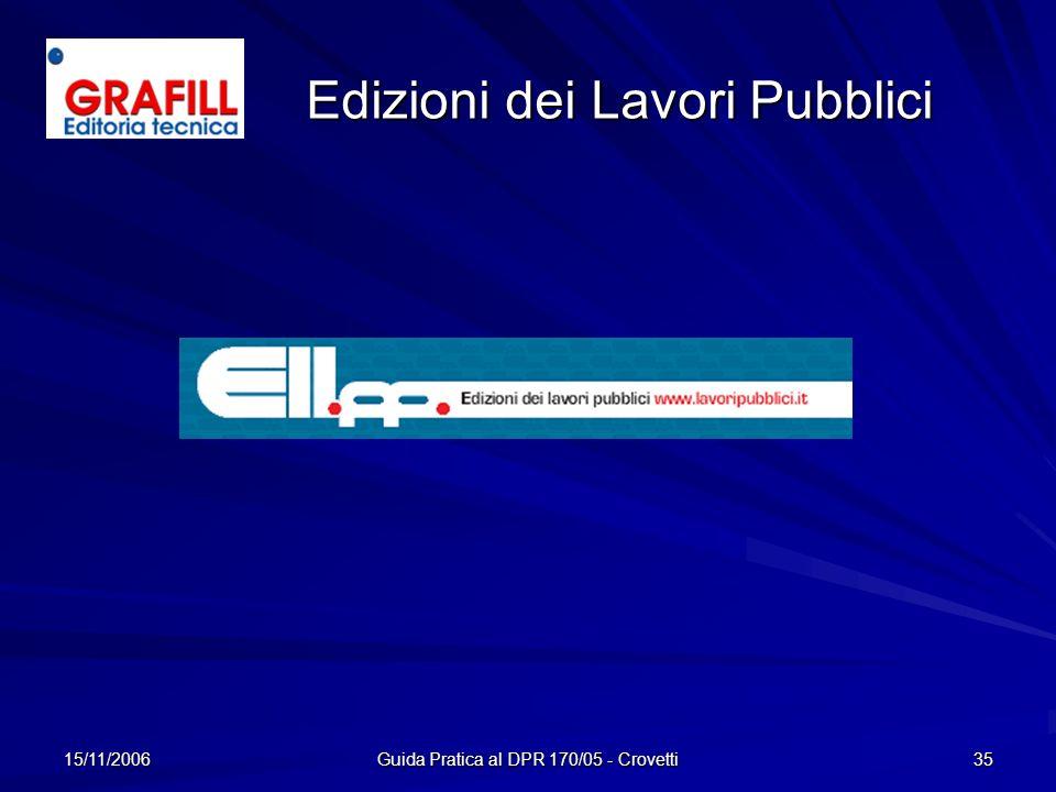 15/11/2006 Guida Pratica al DPR 170/05 - Crovetti 35 Edizioni dei Lavori Pubblici