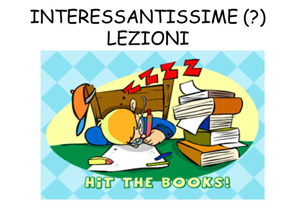 INTERESSANTISSIME (?) LEZIONI