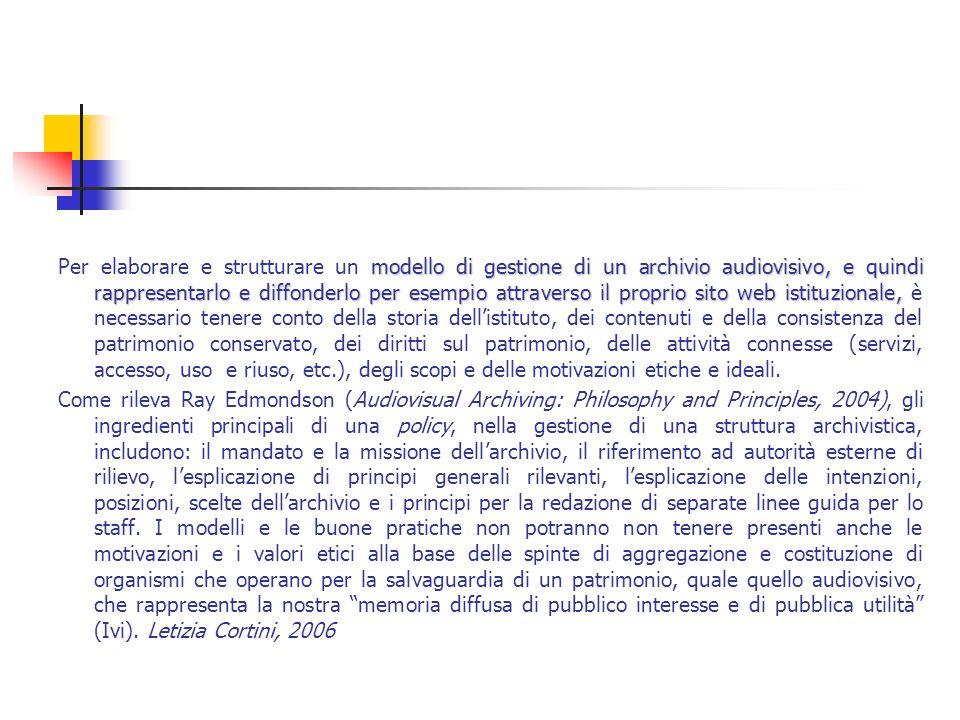 modello di gestione di un archivio audiovisivo, e quindi rappresentarlo e diffonderlo per esempio attraverso il proprio sito web istituzionale, Per el