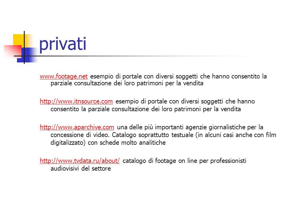 privati www.footage.netwww.footage.net esempio di portale con diversi soggetti che hanno consentito la parziale consultazione dei loro patrimoni per l