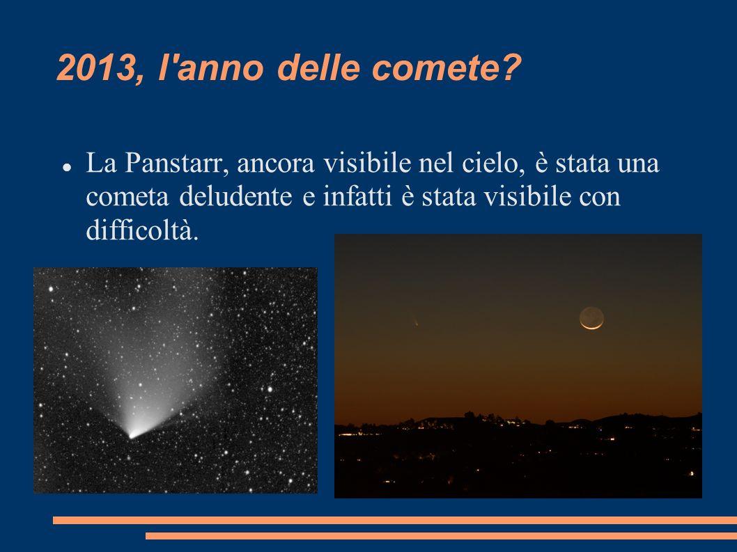2013, l'anno delle comete? La Panstarr, ancora visibile nel cielo, è stata una cometa deludente e infatti è stata visibile con difficoltà.