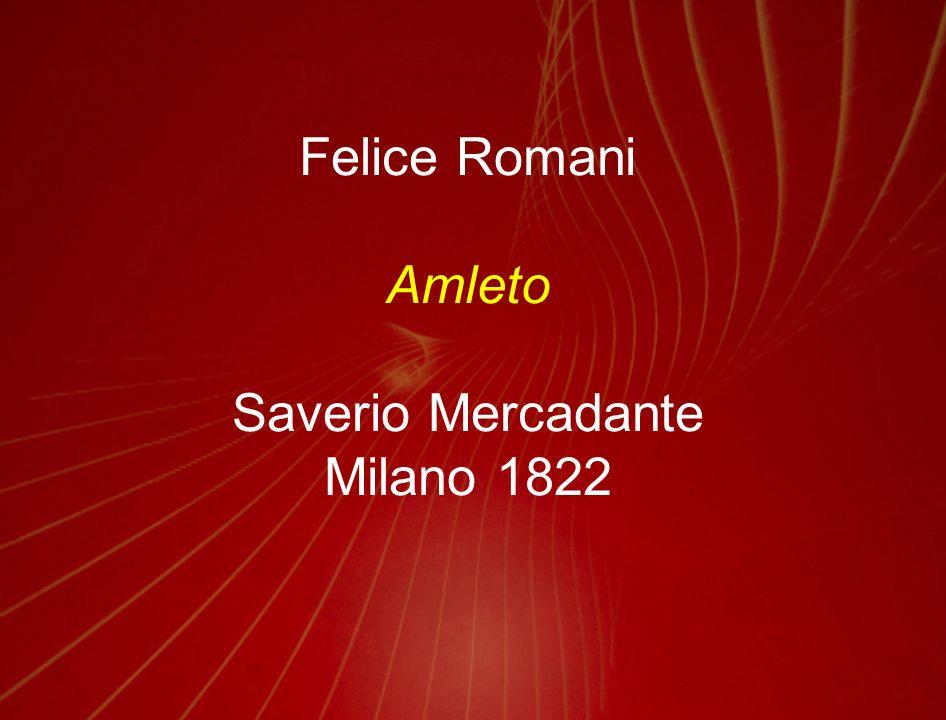Felice Romani Amleto Saverio Mercadante Milano 1822