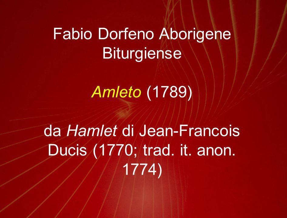 Fabio Dorfeno Aborigene Biturgiense Amleto (1789) da Hamlet di Jean-Francois Ducis (1770; trad. it. anon. 1774)