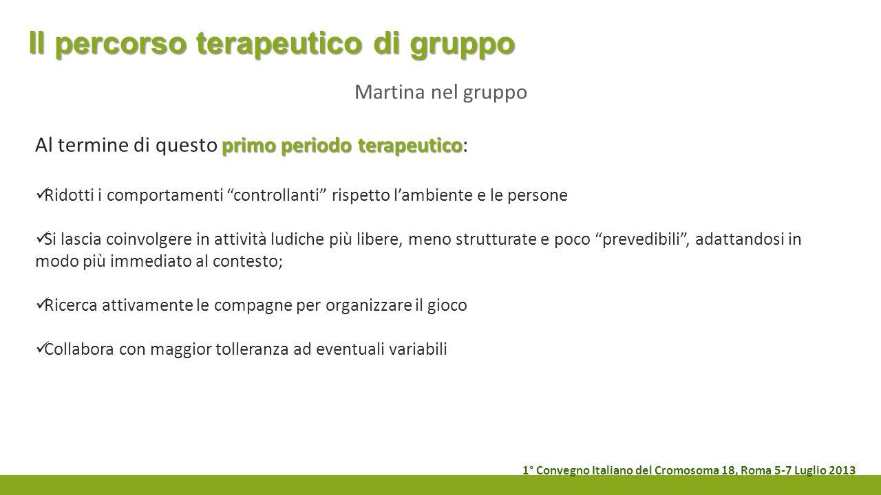 Il percorso terapeutico di gruppo Martina nel gruppo primo periodo terapeutico Al termine di questo primo periodo terapeutico: Ridotti i comportamenti