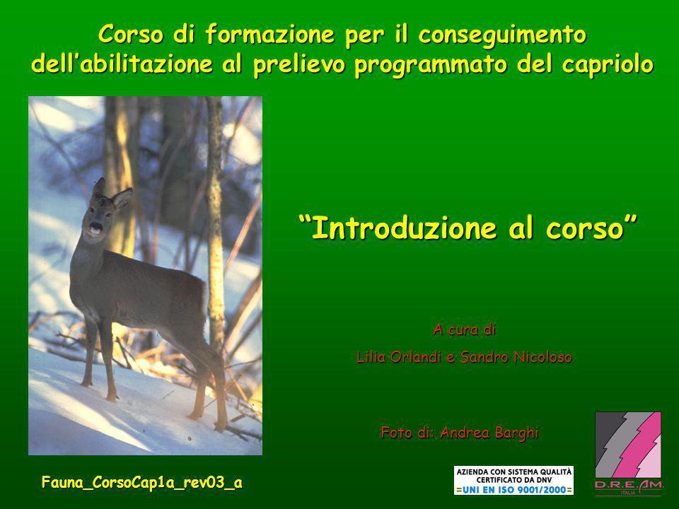 Introduzione al corso Foto di: Andrea Barghi A cura di Lilia Orlandi e Sandro Nicoloso Fauna_CorsoCap1a_rev03_a
