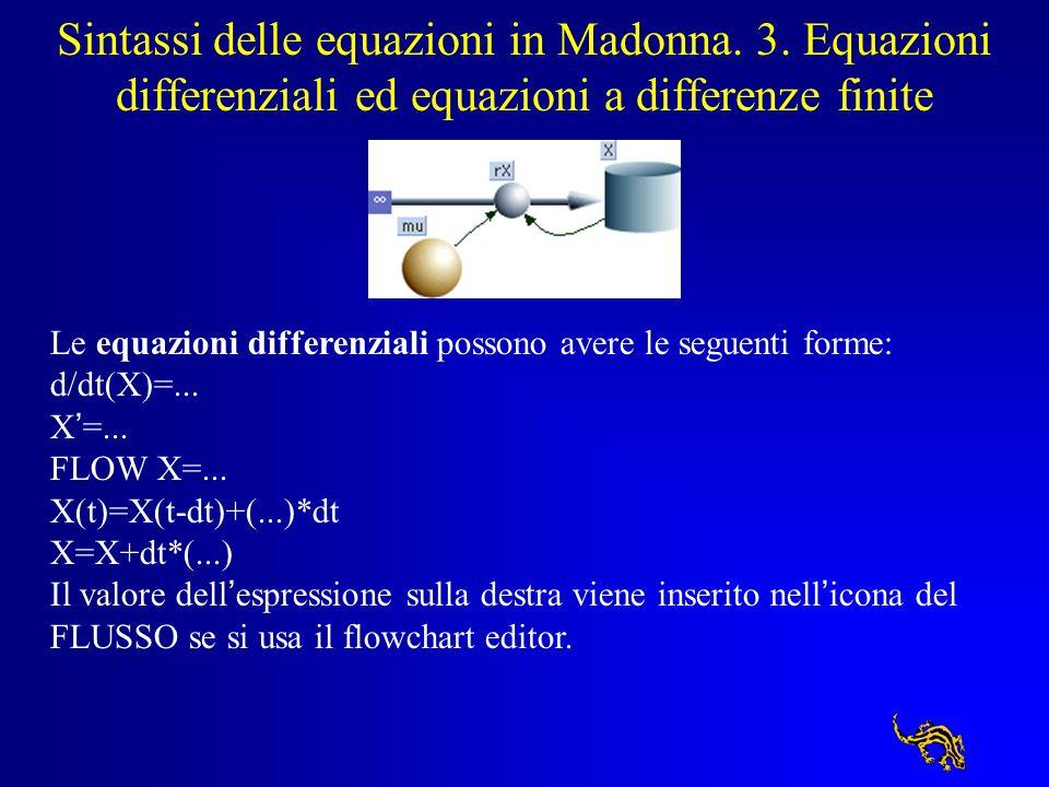 Sintassi delle equazioni in Madonna. 3. Equazioni differenziali ed equazioni a differenze finite Le equazioni differenziali possono avere le seguenti