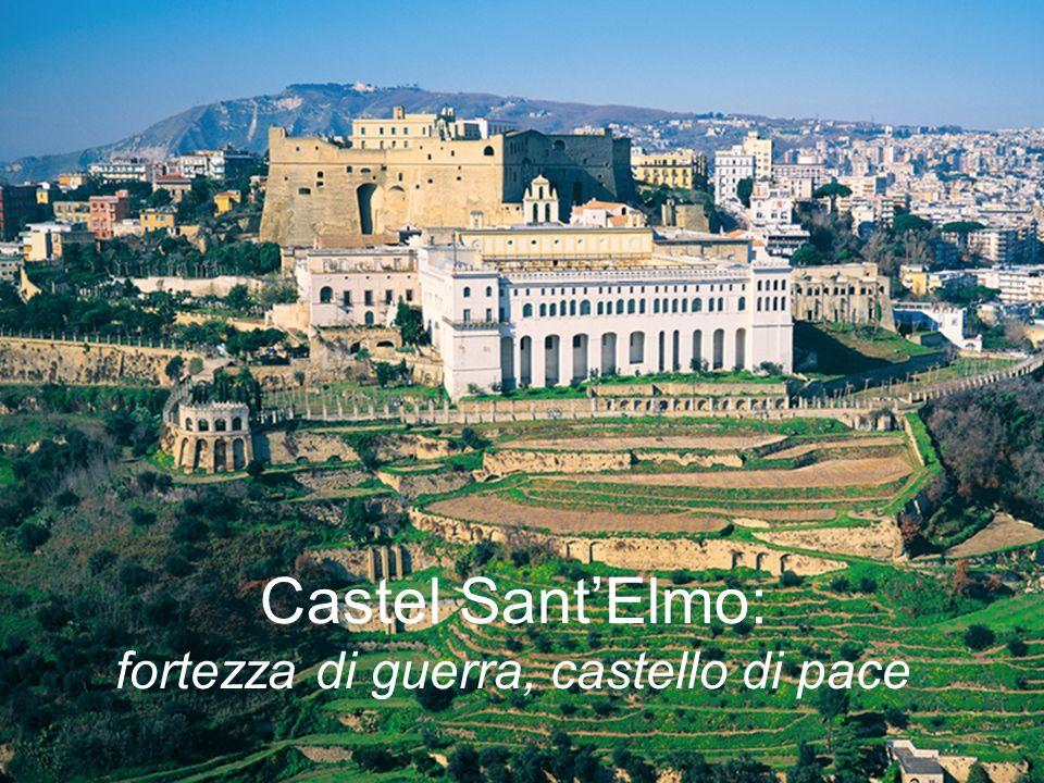 Castel SantElmo: fortezza di guerra, castello di pace