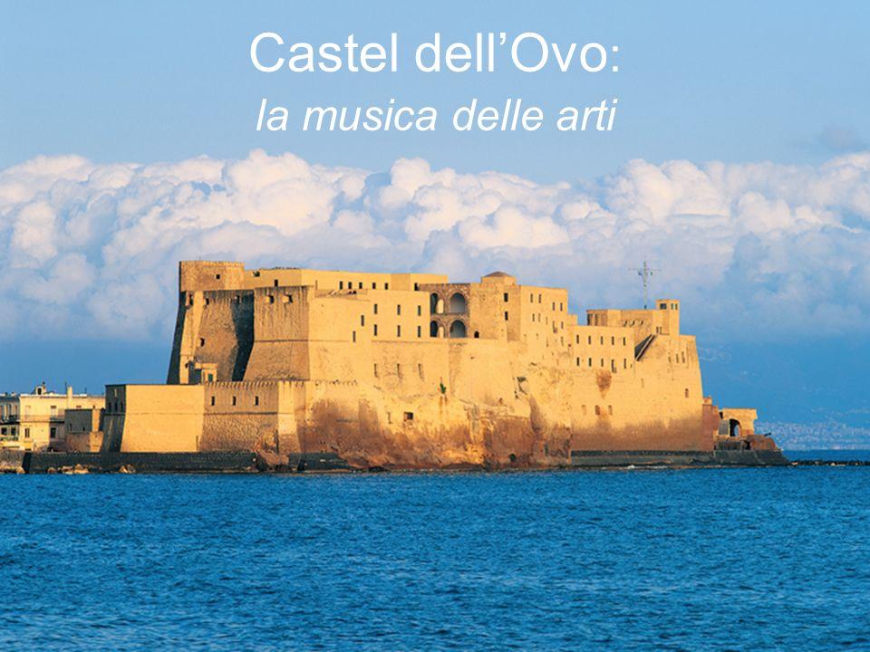Castel dellOvo : la musica delle arti