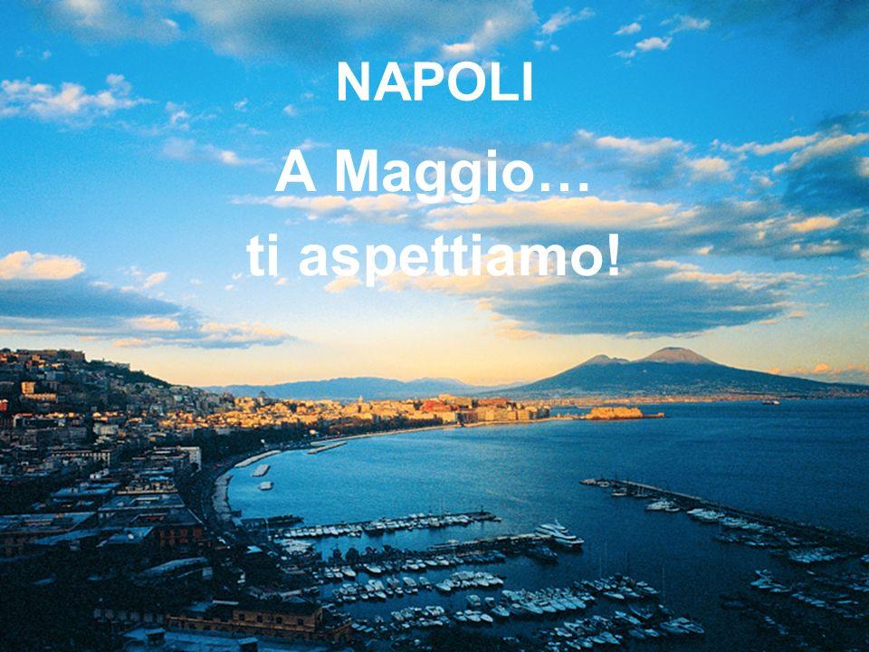 NAPOLI A Maggio… ti aspettiamo!