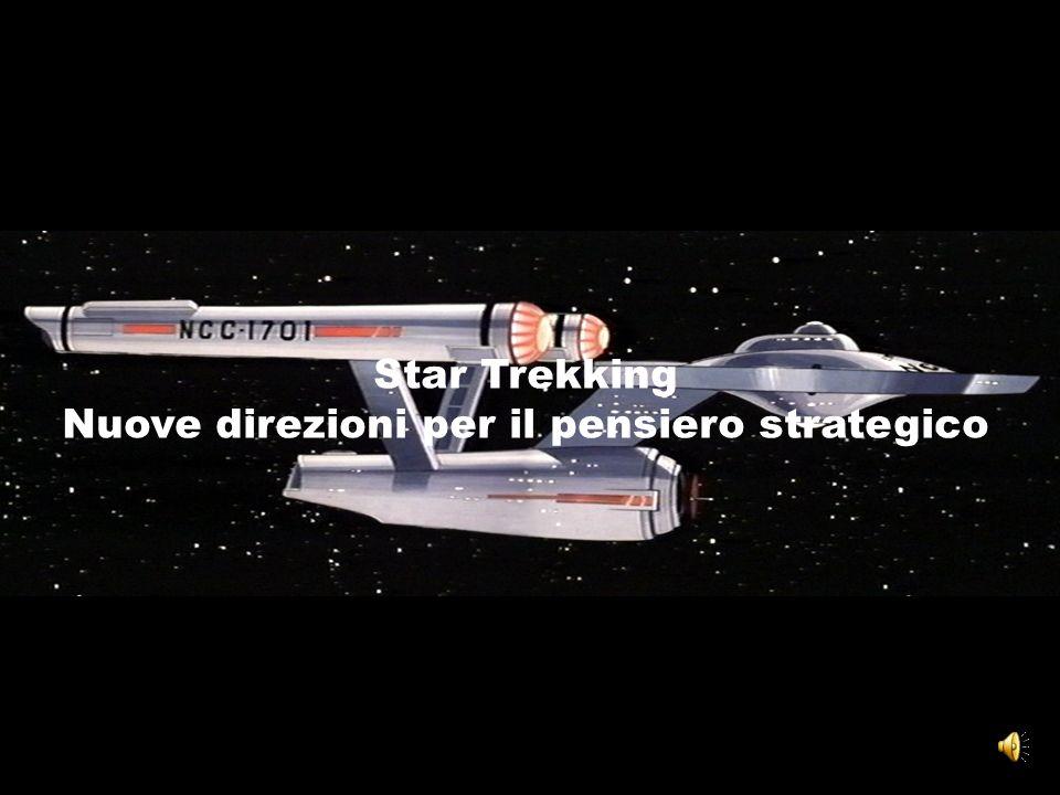 Star Trekking Nuove direzioni per il pensiero strategico