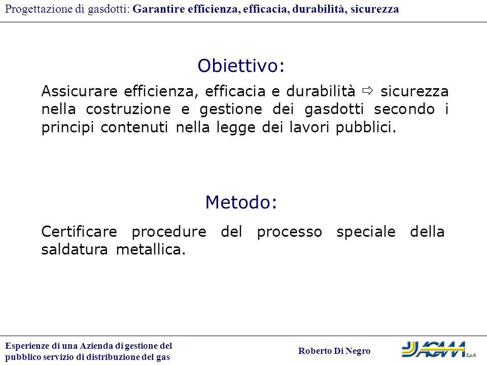 Esperienze di una Azienda di gestione del pubblico servizio di distribuzione del gas Roberto Di Negro Progettazione di gasdotti: Garantire efficienza,
