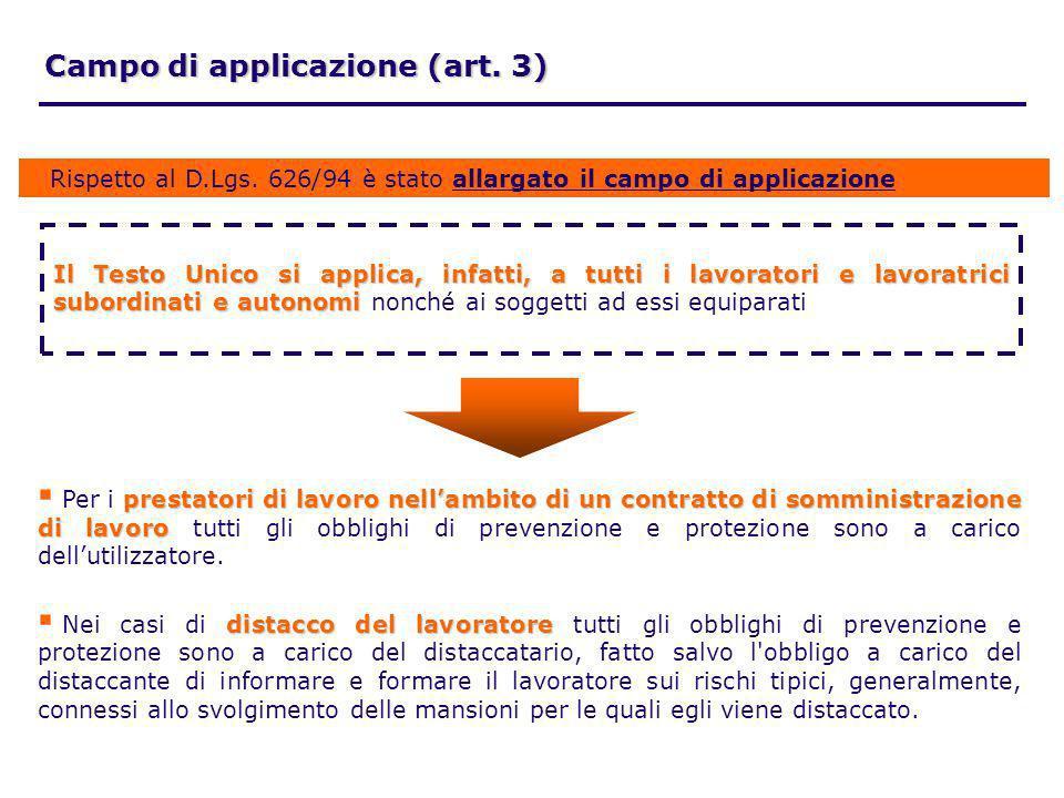 Campo di applicazione (art. 3) Il Testo Unico si applica, infatti, a tutti i lavoratori e lavoratrici subordinati e autonomi Il Testo Unico si applica