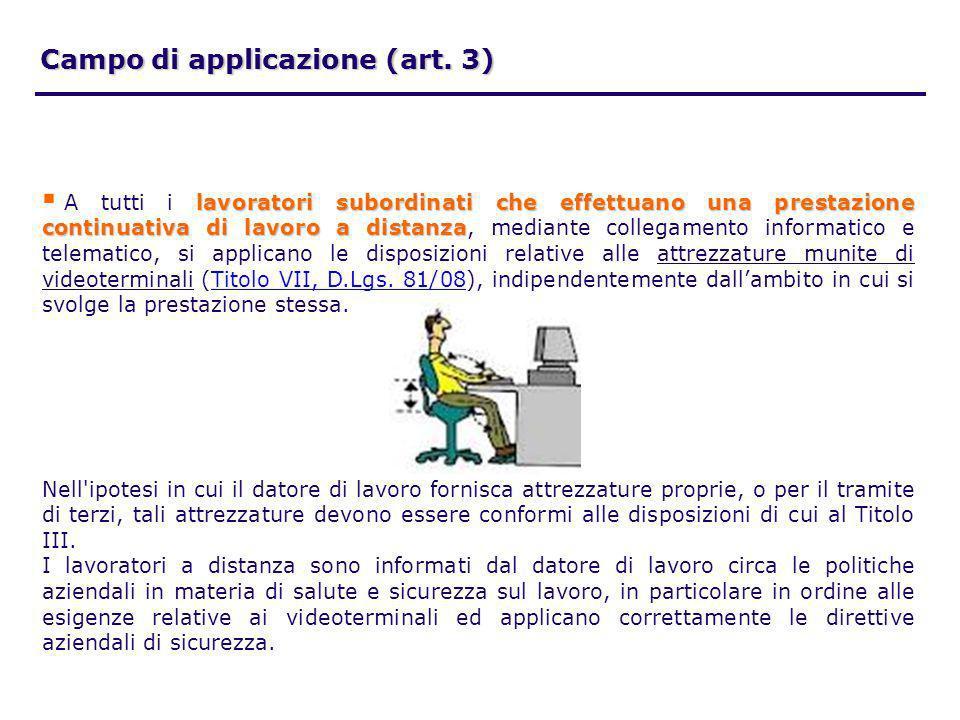 Campo di applicazione (art. 3) lavoratori subordinati che effettuano una prestazione continuativa di lavoro a distanza A tutti i lavoratori subordinat