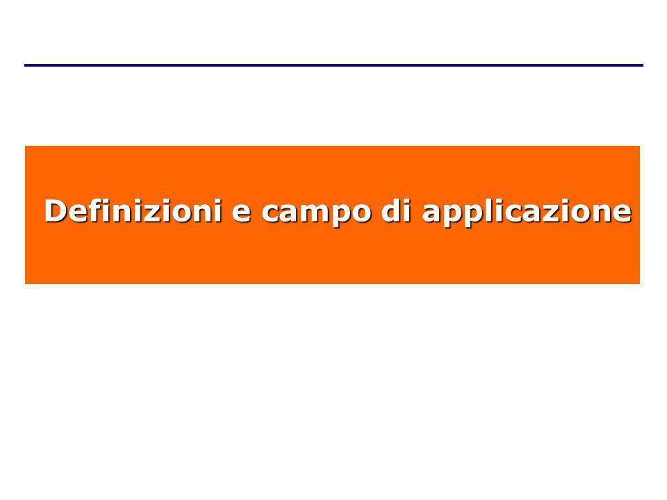 Definizioni e campo di applicazione Definizioni e campo di applicazione
