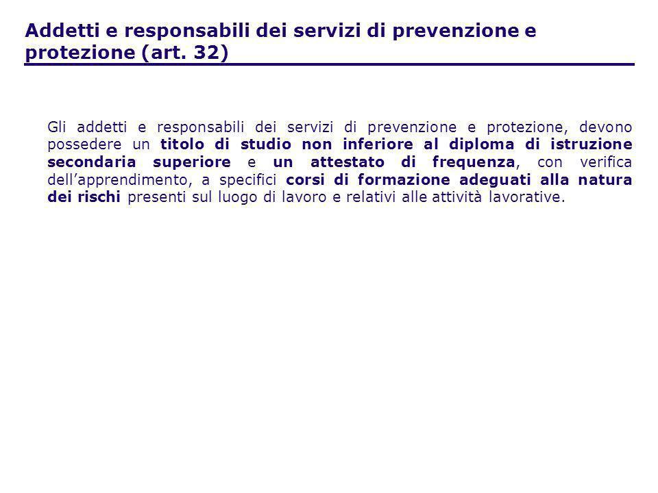 Gli addetti e responsabili dei servizi di prevenzione e protezione, devono possedere un titolo di studio non inferiore al diploma di istruzione second