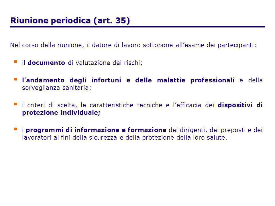 Nel corso della riunione, il datore di lavoro sottopone allesame dei partecipanti: il documento di valutazione dei rischi; landamento degli infortuni