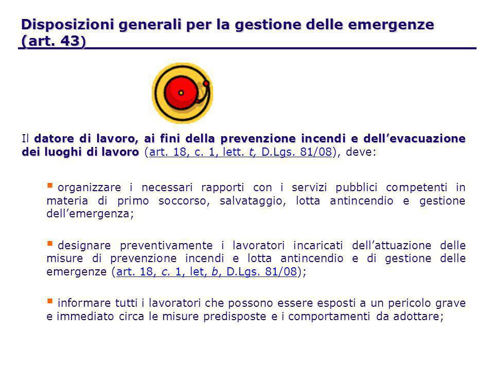 Disposizioni generali per la gestione delle emergenze (art. 43 ) datore di lavoro, ai fini della prevenzione incendi e dellevacuazione dei luoghi di l