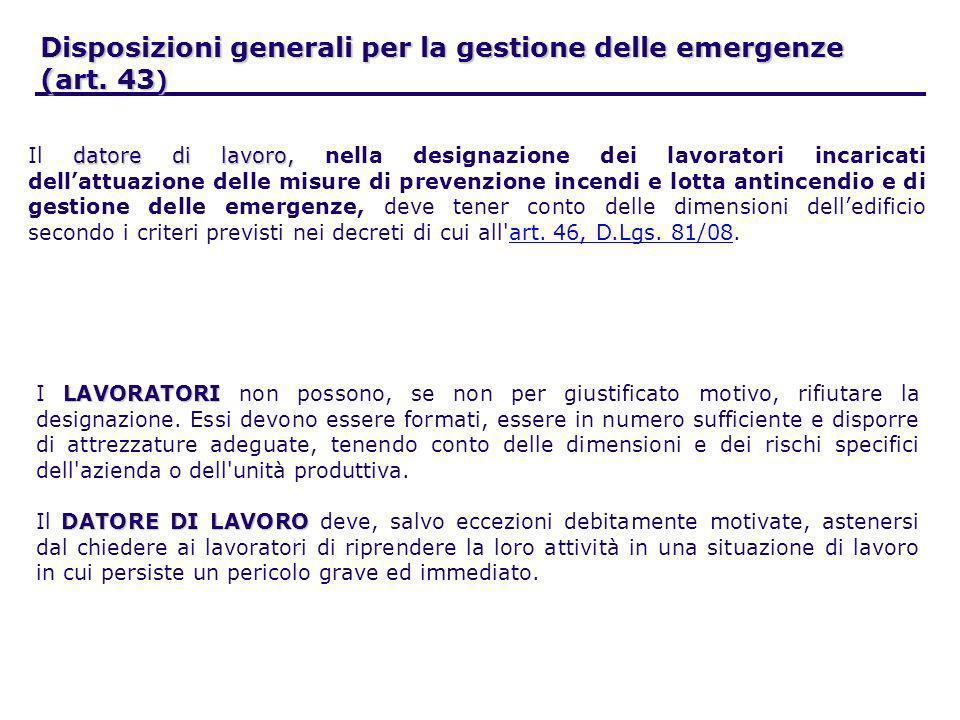 Disposizioni generali per la gestione delle emergenze (art. 43 ) datore di lavoro, Il datore di lavoro, nella designazione dei lavoratori incaricati d