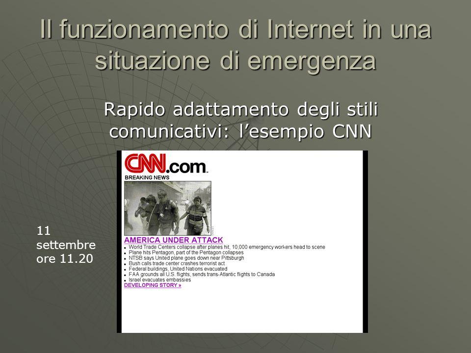 Il funzionamento di Internet in una situazione di emergenza Rapido adattamento degli stili comunicativi: lesempio CNN 11 settembre ore 11.20