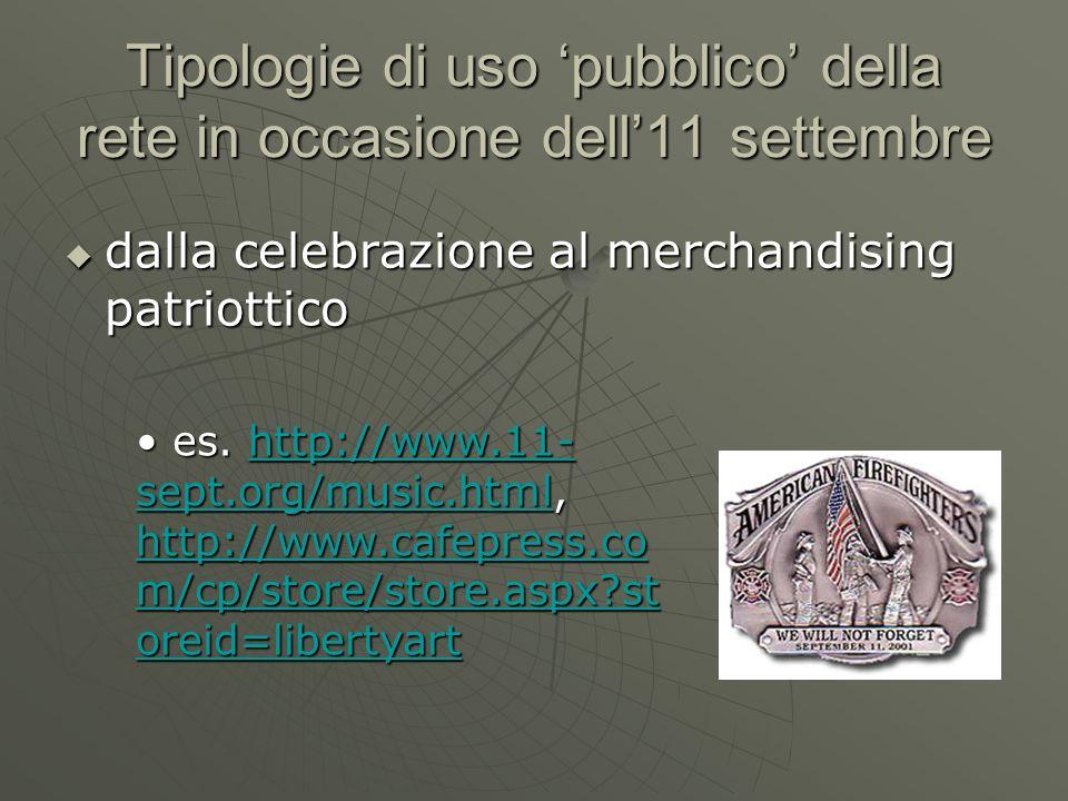 Tipologie di uso pubblico della rete in occasione dell11 settembre dalla celebrazione al merchandising patriottico dalla celebrazione al merchandising patriottico es.