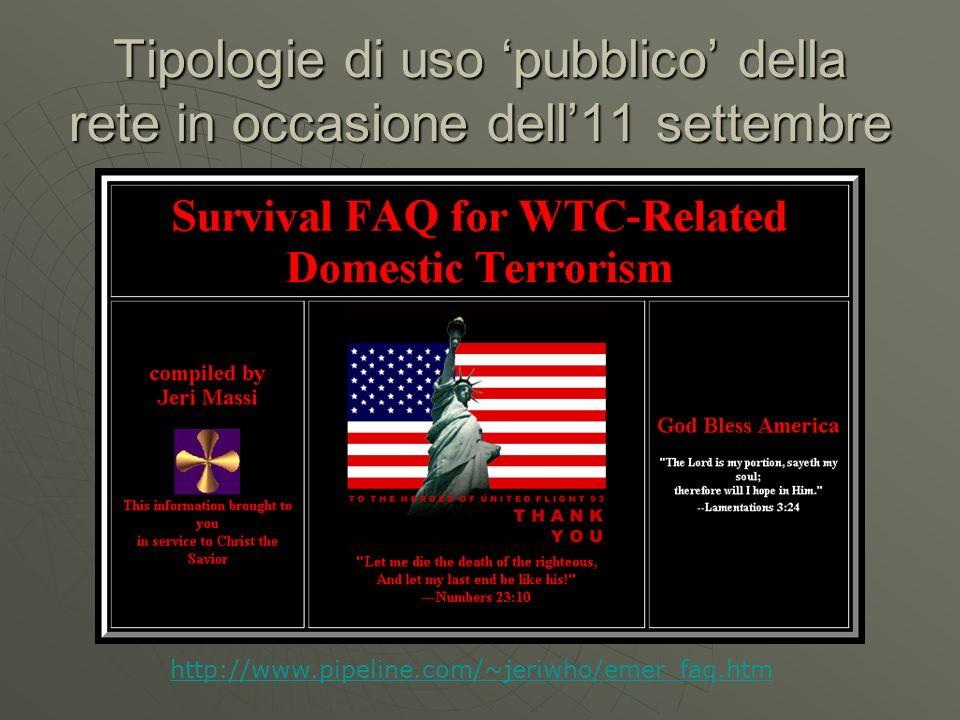 Tipologie di uso pubblico della rete in occasione dell11 settembre http://www.pipeline.com/~jeriwho/emer_faq.htm