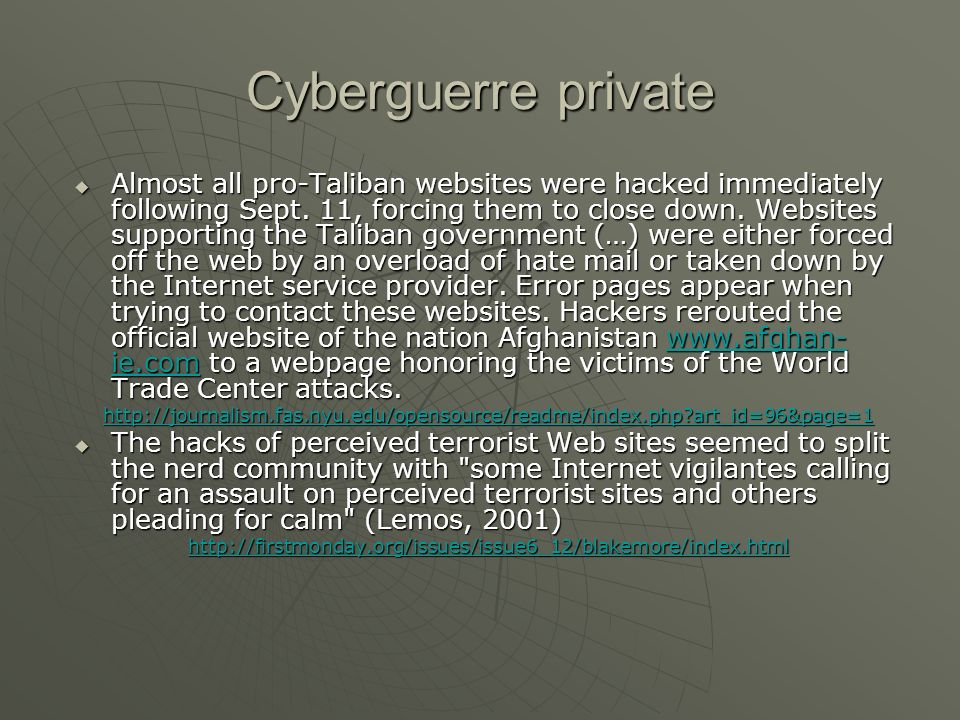 Cyberguerre private Almost all pro-Taliban websites were hacked immediately following Sept.