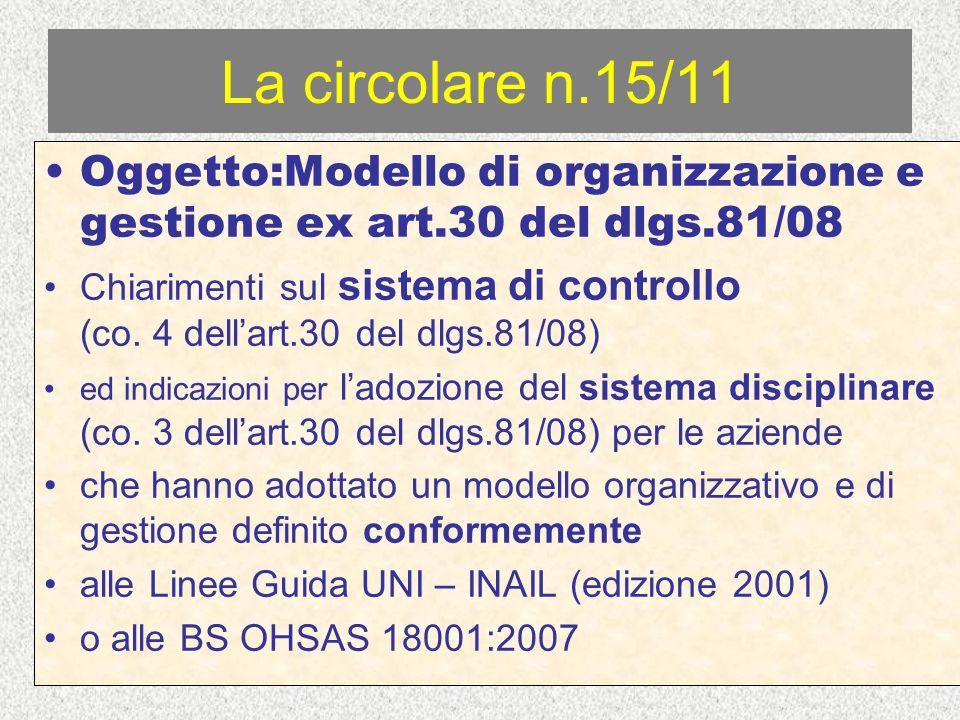 La circolare n.15/11 Oggetto:Modello di organizzazione e gestione ex art.30 del dlgs.81/08 Chiarimenti sul sistema di controllo (co. 4 dellart.30 del