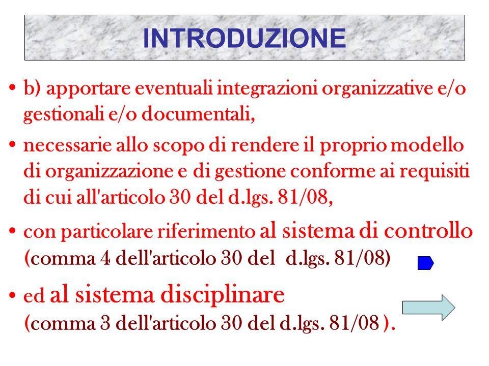 INTRODUZIONE b) apportare eventuali integrazioni organizzative e/o gestionali e/o documentali, necessarie allo scopo di rendere il proprio modello di