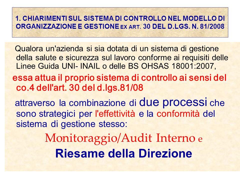 1. CHIARIMENTI SUL SISTEMA DI CONTROLLO NEL MODELLO DI ORGANIZZAZIONE E GESTIONE EX ART. 30 DEL D.LGS. N. 81/2008 Qualora un'azienda si sia dotata di