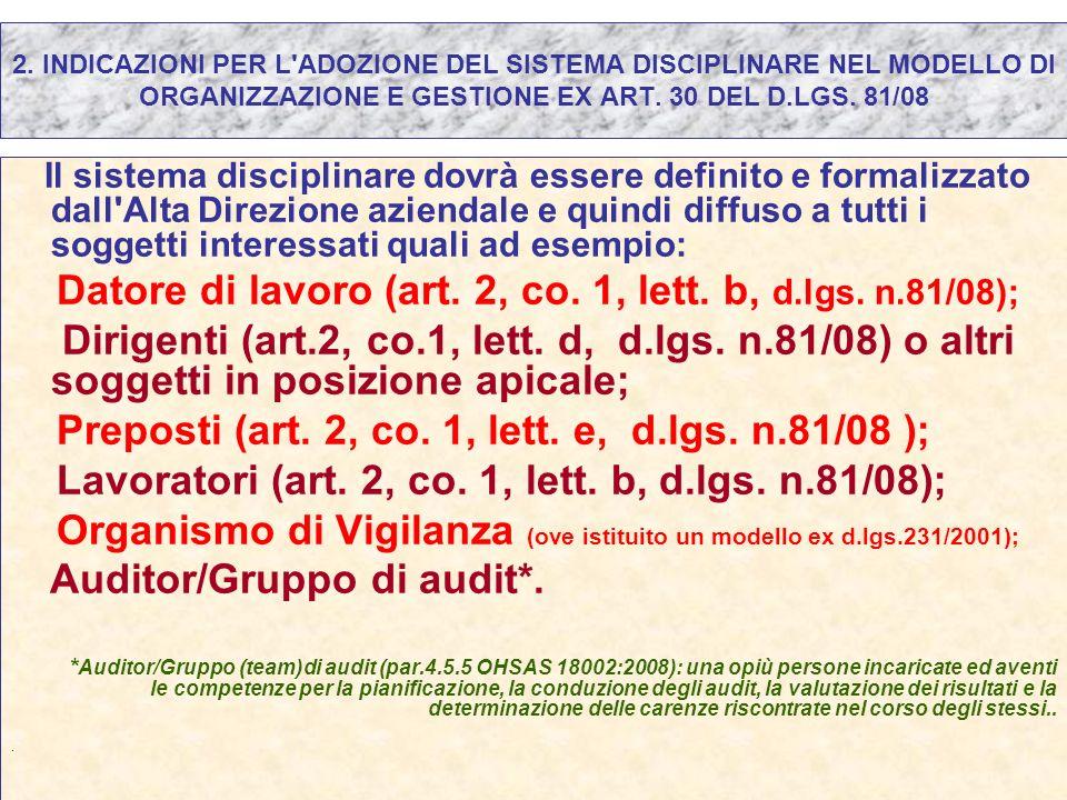 2. INDICAZIONI PER L'ADOZIONE DEL SISTEMA DISCIPLINARE NEL MODELLO DI ORGANIZZAZIONE E GESTIONE EX ART. 30 DEL D.LGS. 81/08 Il sistema disciplinare do