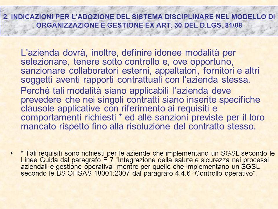 2. INDICAZIONI PER L'ADOZIONE DEL SISTEMA DISCIPLINARE NEL MODELLO DI ORGANIZZAZIONE E GESTIONE EX ART. 30 DEL D.LGS. 81/08 L'azienda dovrà, inoltre,